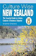 Culture Wise:New Zealand The Essential Guide to Culture, Customs & Business Etiquette