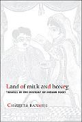 Land of Milk And Honey Travels in the History of Indian Food