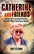 Catherine and Friends: Inside the Investigation Into Ireland's Most Notorious Murder