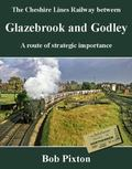 Cheshire Lines Railway between Glazebrook and Godley: A Route of Strategic Importance