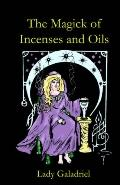 Magick of Incenses and Oils