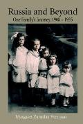 Russia and Beyond One Family's Journey, 1908 - 1935