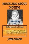 MUCH ADO ABOUT NOTING