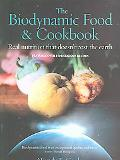 Biodynamic Food & Cookbook Real Nutrition That Doesn't Cost the Earth