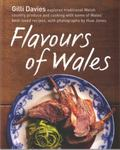 The Very Best Flavours of Wales: A Culinary Journey Around the Best Produce and Recipes in t...