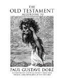 The Old Testament According to Paul Gustave Dore: Accompanied by Scriptural Excerpts Taken f...