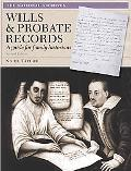 Wills & Probate Records: A Guide for Family Historians, 2nd Edition