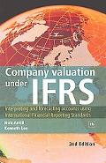 Company Valuation Under IFRS: Interpreting and Forecasting Accounts Using International Fina...