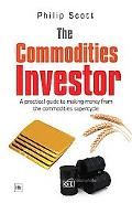 Commodities Investor : A Practical Guide to Making Money from the Commodities Supercycle