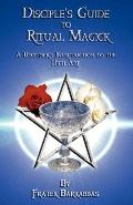 Disciple's Guide to Ritual Magick