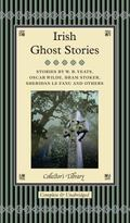 Irish Ghost Stories (Collector's Library)