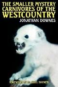 Smaller Mystery Carnivores of the Westcountry