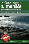 NEW HORIZONS: Animals & Men issues 16-20 Collected Editions Vol. 4