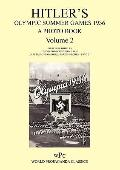 Hitler's Olympic Summer Games 1936 - A Photo Book - Volume 2 / First Published As 'Die Olymp...