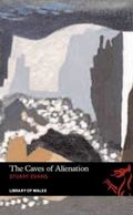 The Caves of Alienation (Library of Wales)