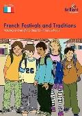 French Festivals And Traditions-Activities And Teaching Ideas For Primary Schools
