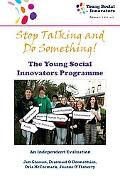 Stop Talking and Do Something: The Young Social Innovators Programme