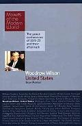 Woodrow Wilson: United States of America: Makers of the Modern World