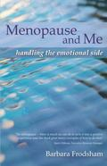 Menopause and Me : Handling the Emotional Side