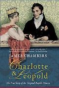 Charlotte & Leopold: The True Story of The Original People's Princess