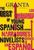 Granta 113 : The Best of Young Spanish Language Novelists