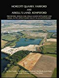Horcott Quarry, Fairford and Arkell's Land, Kempsford: Prehistoric, Roman and Anglo-Saxon Se...