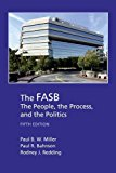 The FASB: The People, the Process, and the Politics
