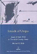 Strands of Utopia: Spaces of Poetic Work in Twentieth Century France