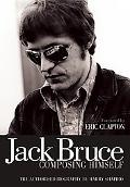 Jack Bruce Composing Himself: The Authorized Biography (Book)
