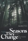 Seasons They Change : The Story of Acid and Psychedelic Folk