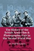 History of the British Army Film and Photographic Unit in the Second World War
