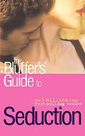 The Bluffer's Guide to Seduction