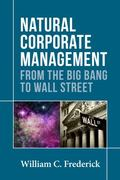 Natural Corporate Management: From the Big Bang to Wall Street
