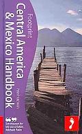 Central America & Mexico Handbook, 18th: The only travel guide to cover Mexico and the 7 Cen...