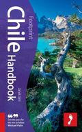 Chile Handbook, 6th: Travel guide to Chile (Footprint Chile Handbook)