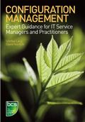 Configuration Management : Expert Guidance for IT Service Managers and Practitioners