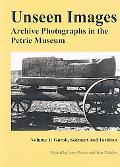 Unseen Images: Archive Photographs in the Petrie Museum, Volume 1: Gurob, Sedment, and Tarkhan