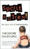 Spoilt Rotten: The Toxic Cult Of Sentimentality