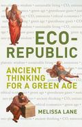 Eco-Republic : Ancient Thinking for a Green Age