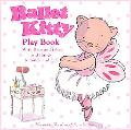 Ballet Kitty: Play Book: With Flaps and Tabs and Things to Touch and Feel
