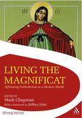 Living the Magnificat: Affirming Catholicism in a Broken World