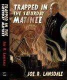 Trapped in the Saturday Matinee [signed slipcase]