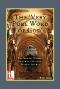 Very Pure Word of God : The Book of Common Prayer As a Model of Biblical Liturgy