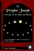 The Prophet Joseph in the Qur'an, the Bible, and History