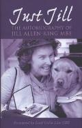 Just Jill : The AUTOB of Jill Allen-King MBE