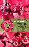The Official Walsall Football Club Quiz Book: 800 Questions on the Saddlers