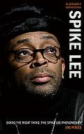 Doing the Right Thing : The Spike Lee Phenomenon