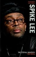 Spike Lee : The Eternal Maverick