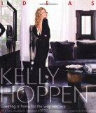 Kelly Hoppen: Ideas: Creating a Home for the Way You Live