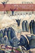Eternal Performance: Taziyah and Other Shiite Rituals (Seagull Books - Enactments)